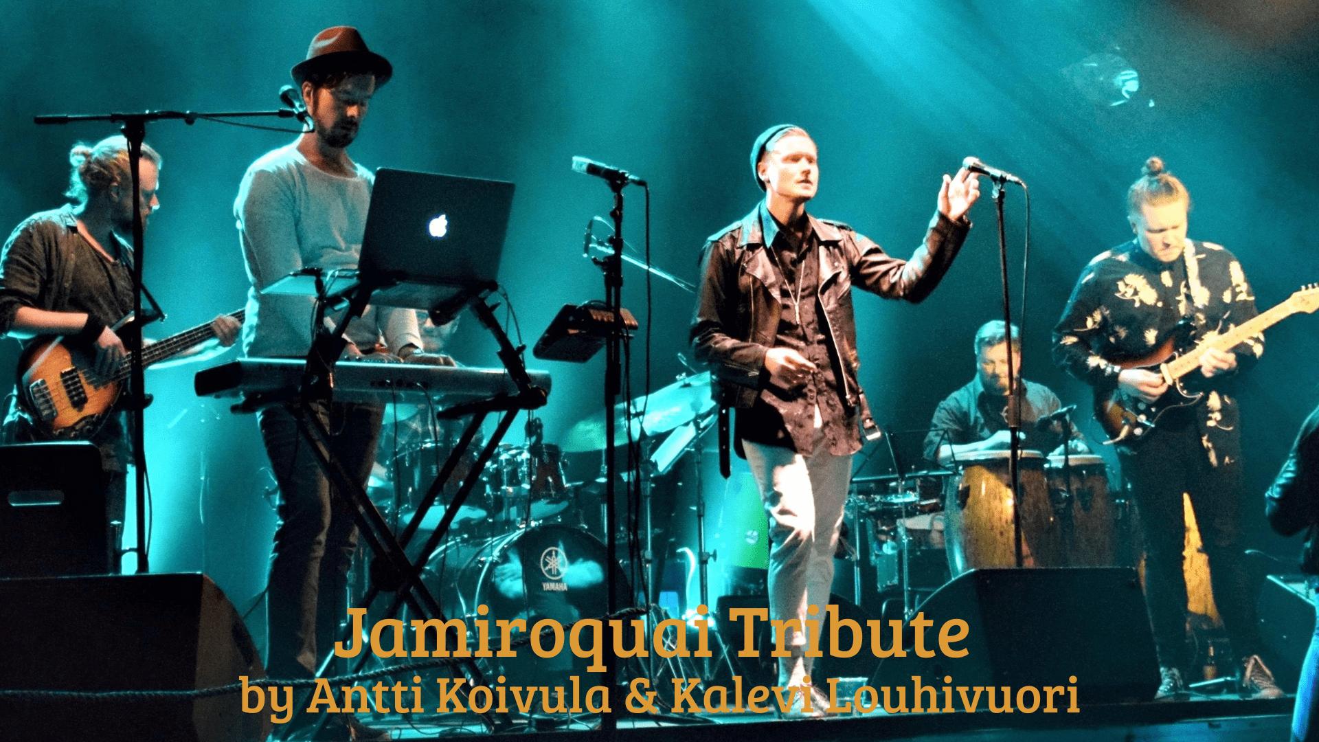 Jamiroquai Tribute by Antti Koivula & Kalevi Louhivuori